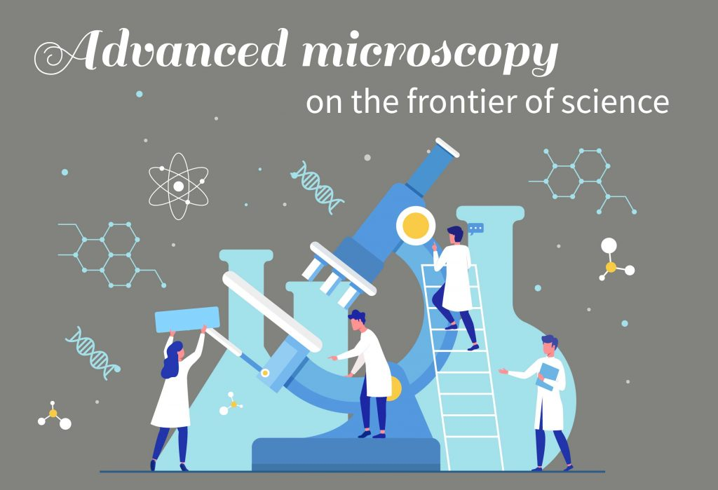 Advanced microscopy on the frontier of science
