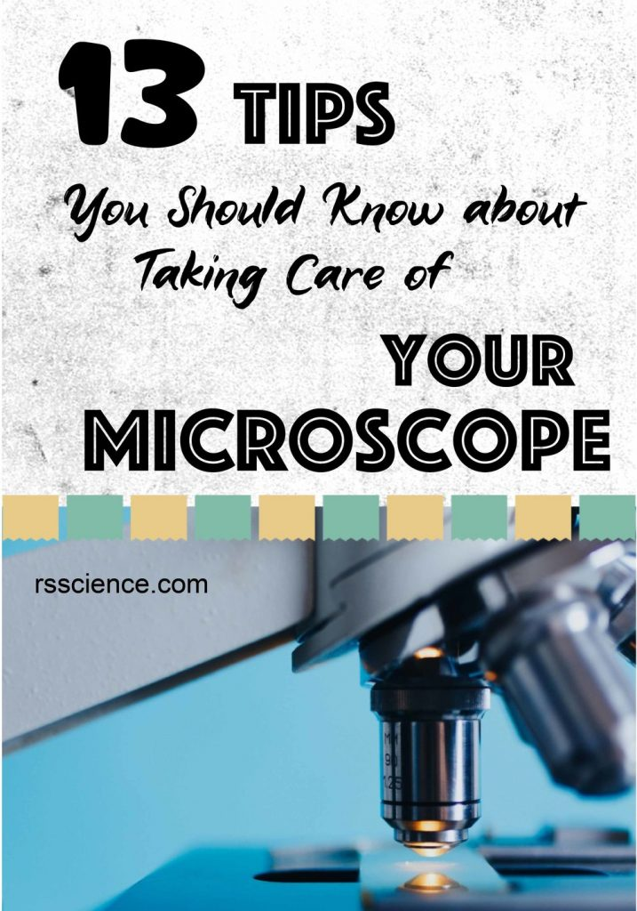 13 Tips taking care of your microscope